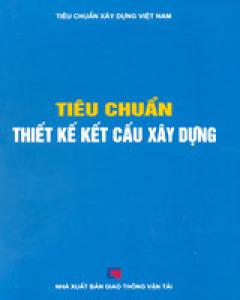 Tiêu Chuẩn Thiết Kế Kết Cấu Xây Dựng (Tiêu Chuẩn Xây Dựng Việt Nam - Bìa Cứng)