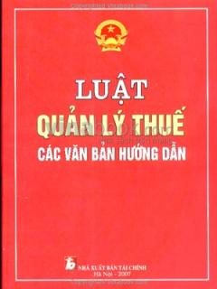 Luật Quản Lý Thuế Các Văn Bản Hướng Dẫn