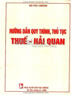 Hướng Dẫn Quy Trình, Thủ Tục Thuế - Hải Quan