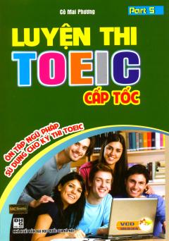 Luyện Thi TOEIC Cấp Tốc (Kèm 1 VCD)