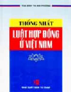 Thống Nhất Luật Hợp Đồng Ở Việt Nam