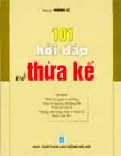 101 Hỏi, Đáp Về Thừa Kế