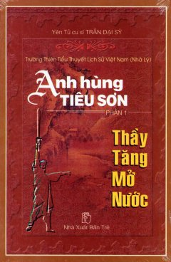 Anh Hùng Tiêu Sơn - Phần 1: Thầy Tăng Mở Nước
