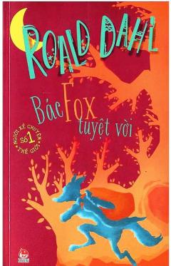 Roald Dahl - Bác Fox Tuyệt Vời