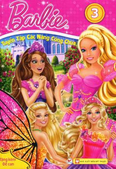 Barbie - Tuyển Tập Các Nàng Công Chúa (Tập 3)