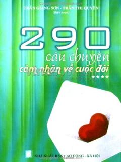 290 Câu Chuyện Cảm Nhận Về Cuộc Đời - Tập 4