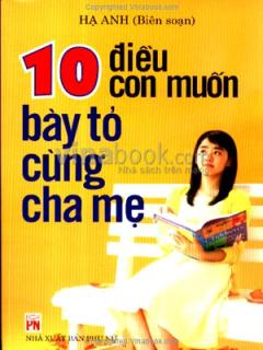 10 Điều Con Muốn Bày Tỏ Cùng Cha Mẹ