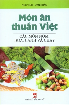 Món Ăn Thuần Việt - Các Món Nộm, Dưa, Canh Và Chay