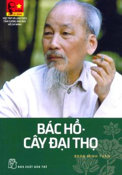 Bác Hồ - Cây Đại Thọ - Tái bản 06/05/2015