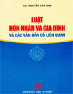 Luật Hôn Nhân Và Gia Đình Và Các Văn Bản Có Liên Quan