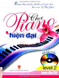 Chơi Piano Hiện Đại (69 Bài Mẫu, Kèm CD)( Level 2)