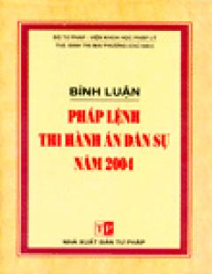 Bình Luận Pháp Lệnh Thi Hành Án Dân Sự Năm 2004