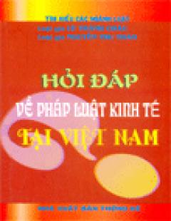 Hỏi Đáp Về Pháp Luật Kinh Tế Tại Việt Nam