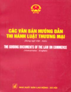 Các Văn Bản Hướng Dẫn Thi Hành Luật Thương Mại (Song Ngữ Việt - English)