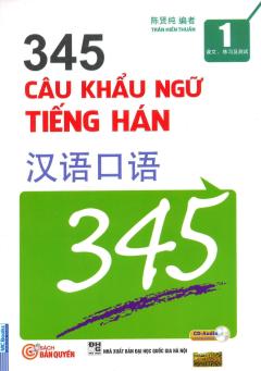 345 Câu Khẩu Ngữ Tiếng Hán - Tập 1 (Kèm 1 CD)