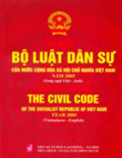 Tìm Hiểu Bộ Luật Dân Sự Của Nước Cộng Hoà Xã Hội Chủ Nghĩa Việt Nam Năm 2005  (Song Ngữ Việt - English)
