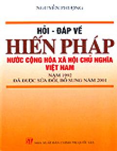 Hỏi - Đáp Về Hiến Pháp Nước Cộng Hoà Xã Hội Chủ Nghĩa Việt Nam Năm 1992