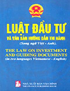 Luật Đầu Tư Và Các Văn Bản Hướng Dẫn Thi Hành (Song Ngữ Việt - Anh)