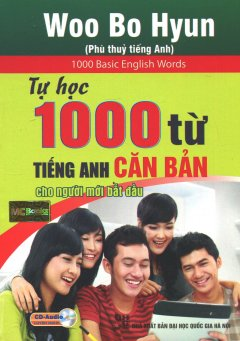 Tự Học 1000 Từ Tiếng Anh Căn Bản Cho Người Mới Bắt Đầu (Kèm 1 CD)