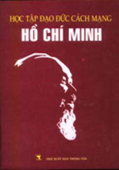 Học Tập Đạo Đức Cách Mạng Hồ Chí Minh