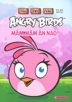 Thử Tài Cùng Angry Birds - Măm Măm Ăn Nào!