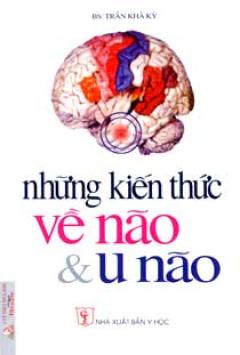 Những Kiến Thức Về Não Và U Não