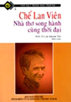 Chế Lan Viên - Nhà Thơ Song Hành Cùng Thời Đại