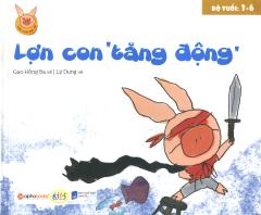 """Lợn Con Vui Vẻ - Lợn Con """"Tăng Động"""""""