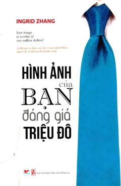 Hình Ảnh Của Bạn Đáng Giá Triệu Đô - Tái bản 12/2013
