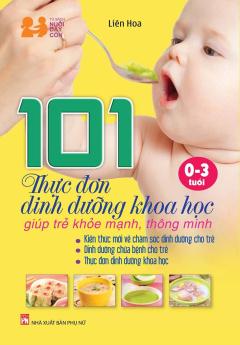 101 Thực Đơn Dinh Dưỡng Khoa Học Giúp Trẻ Khỏe Mạnh, Thông Minh