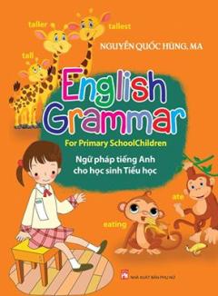 English Grammar - Ngữ Pháp Tiếng Anh Cho Học Sinh Tiểu Học