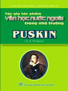 Puskin - Tác Gia Tác Phẩm Văn Học Nước Ngoài Trong Nhà Trường