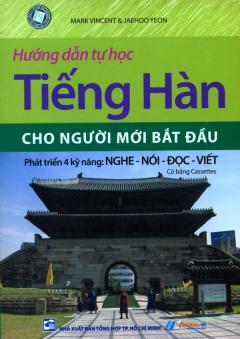 Hướng Dẫn Tự Học Tiếng Hàn Cho Người Mới Bắt Đầu (Học Kèm Băng Cassettes)