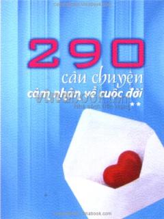 290 Câu Chuyện Cảm Nhận Về Cuộc Đời - Tập 2