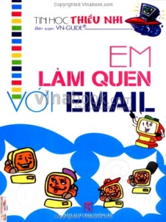 Em Làm Quen Với Email  - Tin Học Thiếu Nhi
