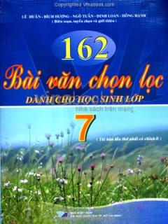 162 Bài Văn Chọn Lọc - Dành Cho Học Sinh Lớp 7