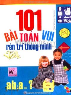 101 Bài Toán Vui Rèn Trí Thông Minh