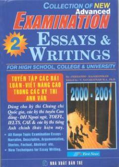 Tuyển tập các bài luận- Viết nâng cao trong các kỳ thi Anh văn (Collection of new advanced examination essays and writings)- Tập 2