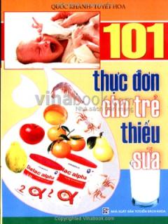 101 Thực Đơn Cho Trẻ Thiếu Sữa