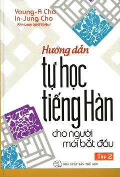 Hướng Dẫn Tự Học Tiếng Hàn Cho Người Mới Bắt Đầu - Tập 2