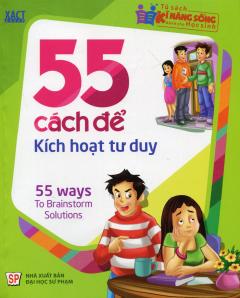 55 Cách Để Kích Hoạt Tư Duy