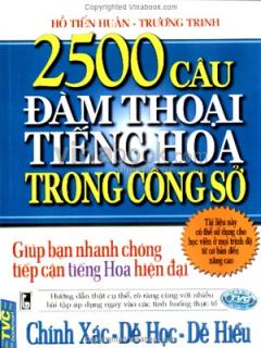 2500 Câu Đàm Thoại Tiếng Hoa Trong Công Sở
