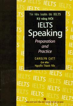 Tài Liệu Luyện Thi IELTS - Kỹ Năng Nói (IELTS Speaking Preparation And Practice) (Dùng Kèm 2 CD)