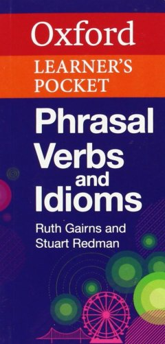 Oxford Learners Pocket Phrasal Verbs and Idioms