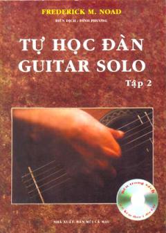 Tự Học Đàn Guitar Solo - Tập 2 (Kèm Đĩa CD)