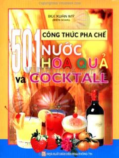 501 Công Thức Pha Chế Nước Hoa Quả Và Cocktall