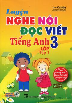 Luyện Nghe Nói Đọc Viết Tiếng Anh Lớp 3 - Tập 1 (Kèm 1 CD)