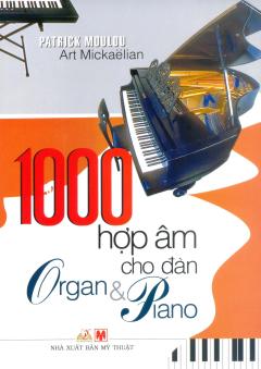 1000 Hợp Âm Cho Đàn Organ Và Piano (Tái Bản 2013)
