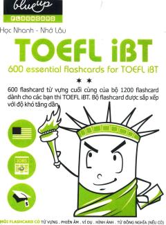 Flashcard Blueup - 600 Essential Flashcards For TOEFL iBT (Phần 2)