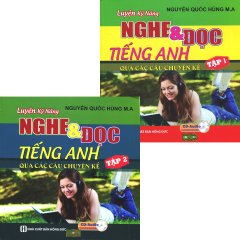 Luyện Kỹ Năng Nghe & Đọc Tiếng Anh Qua Các Câu Chuyện Kể (Bộ 2 Tập)